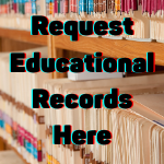 Request Educational Records Here